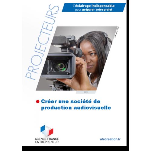 Créer une société de production audiovisuelle
