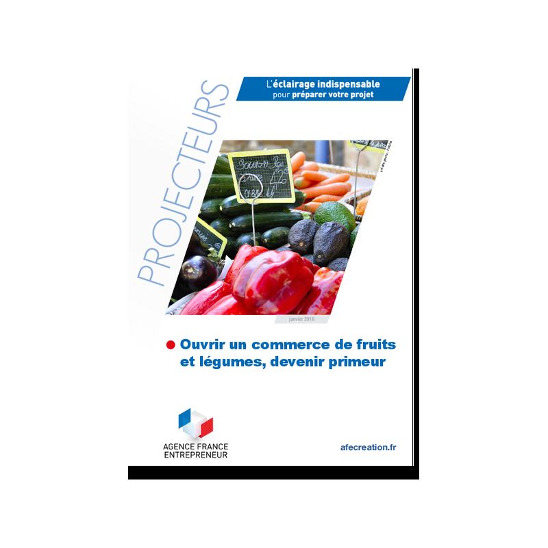 Ouvrir un commerce de fruits et légumes, devenir primeur (Extrait pdf)