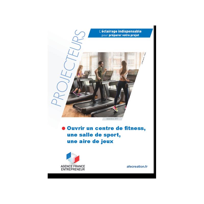 Ouvrir un centre de fitness, une salle de sport, une aire de jeux (Extrait pdf)