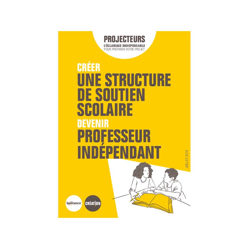Créer une structure de soutien scolaire - Devenir professeur indépendant (Extrait pdf)